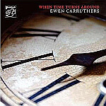 Ewen Carruthers When Time Turns Around