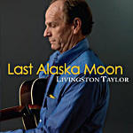 Livingston Taylor Last Alaska Moon