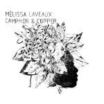 audiophile Melissa Laveaux Camphor And Cooper