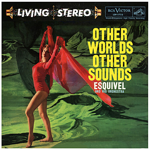 Esquivel And His Orchestra Other Worlds Other Sounds