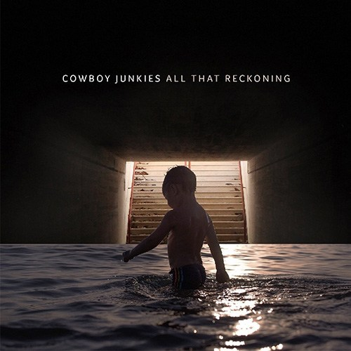 Cowboy_Junkies_All_that_reckoning