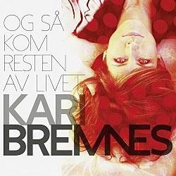 Kari Bremnes: Og så kom resten av livet