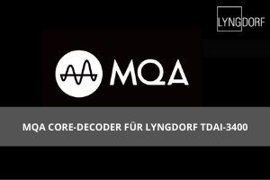 MQA CORE-DECODER FÜR LYNGDORF TDAI-3400