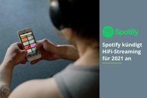Spotify kündigt HiFi-Streaming für 2021 an